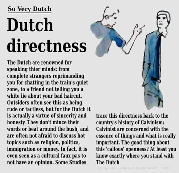 Dutch directness, surry ben ik van